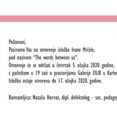 """Izložba akademske umjetnice Ivane Mrčele """"The words between us"""""""