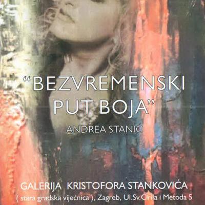 """Izložba - Andrea Stanić """"Bezvremenski put boja"""""""